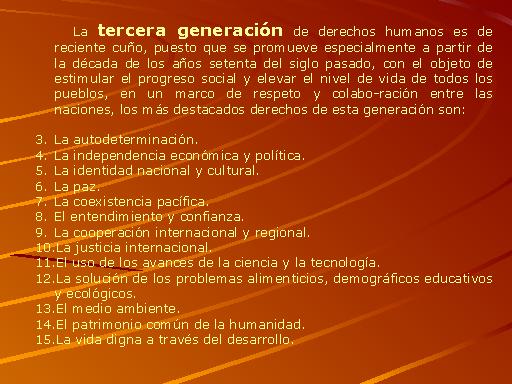 sobre los derechos de tercera generación con algunos ejemplos